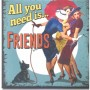Magnet vintage all you need is friends