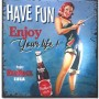 Magnet vintage have fun enjoy your life